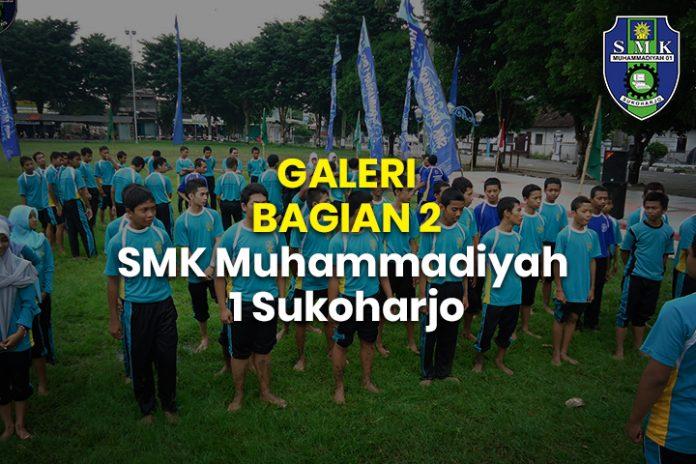 GALERI BAGIAN 2 SMK Muhammadiyah 1 Sukoharjo