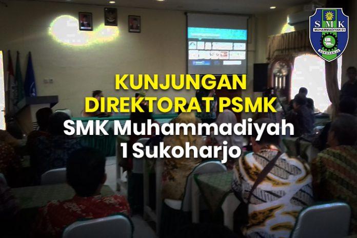 KUNJUNGAN DIREKTORAT PSMK SMK Muhammadiyah 1 Sukoharjo