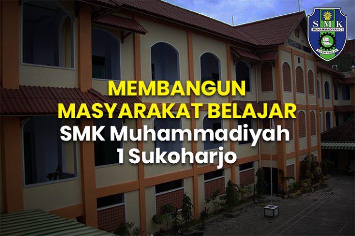 MEMBANGUN MASYARAKAT BELAJAR SMK Muhammadiyah 1 Sukoharjo