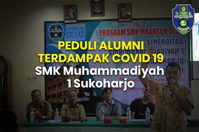PEDULI ALUMNI TERDAMPAK COVID-19 SMK Muhammadiyah 1 Sukoharjo