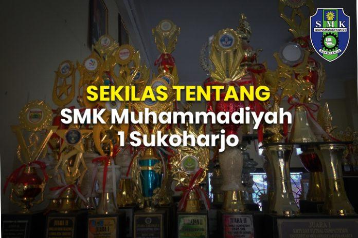 SEKILAS TENTANG SMK Muhammadiyah 1 Sukoharjo