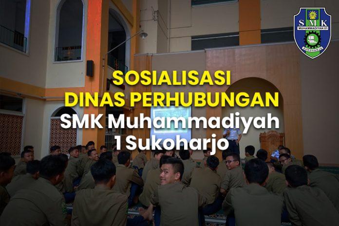 SOSIALISASI DINAS PERHUBUNGAN SMK Muhamadiyah 1 Sukoharjo