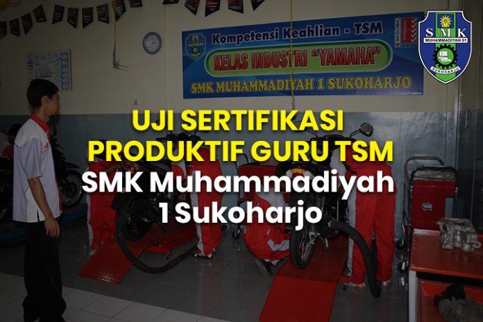 UJI SERTIFIKASI GURU TSM SMK Muhammadiyah 1 Sukoharjo